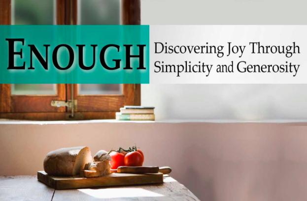 Enough: Discovering Joy Through Simplicity & Generosity