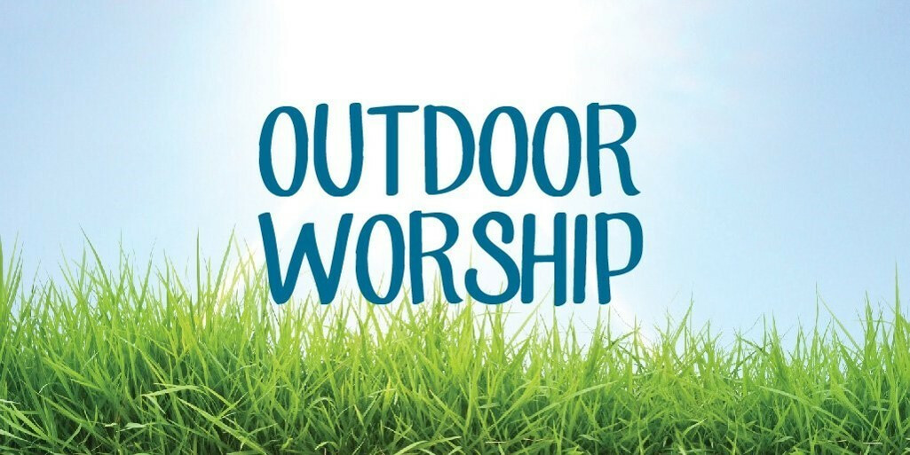 Outdoor Worship July 25 @ 9AM